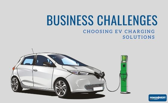 What Challenges Do Businesses Face When Choosing EV Charging Solutions?
