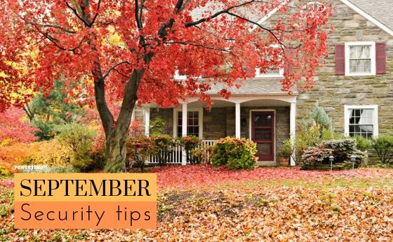Some Important Tips for your Home Security this September