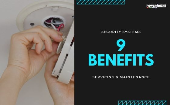 9 Benefits of Servicing and Maintenance to Business Security Systems