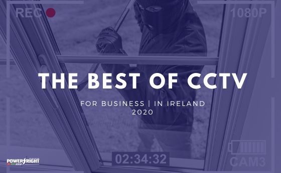 What Are the Best CCTV Systems for Your Business in 2020?